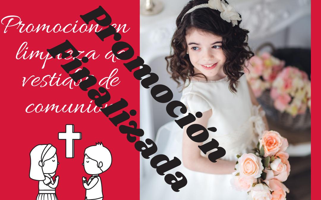 Promoción Finalizada limpieza de vestidos de comunión